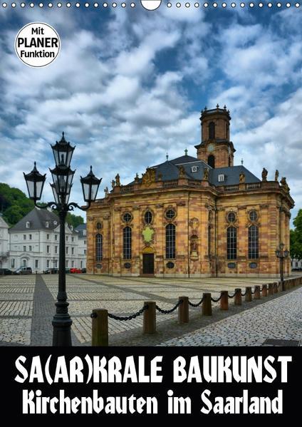 Sa(ar)krale Baukunst - Kirchenbauten im Saarland (Wandkalender 2017 DIN A3 hoch) - Coverbild