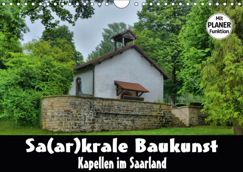 Sa(ar)krale Baukunst - Kapellen im Saarland (Wandkalender 2017 DIN A4 quer) - Coverbild