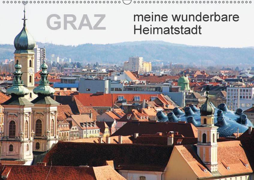GRAZ, meine wunderbare HeimatstadtAT-Version  (Wandkalender 2017 DIN A2 quer) - Coverbild