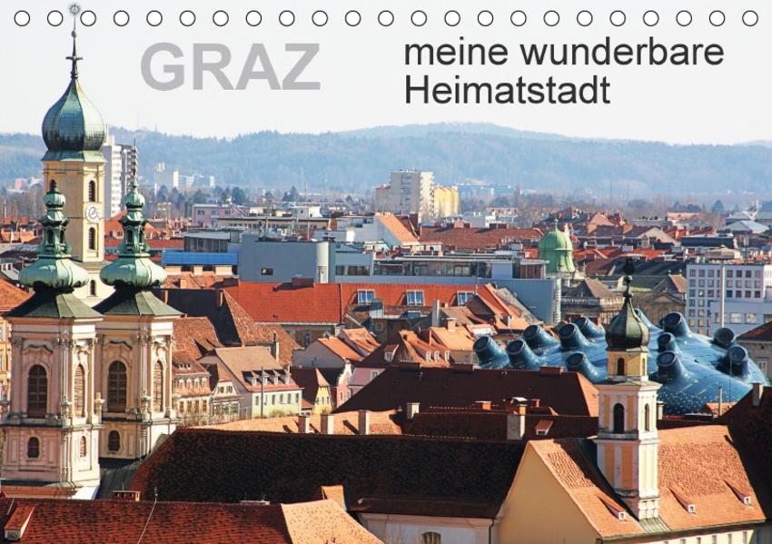 GRAZ, meine wunderbare HeimatstadtAT-Version  (Tischkalender 2017 DIN A5 quer) - Coverbild