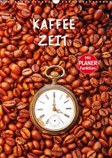 Kaffeezeit (Wandkalender 2017 DIN A3 hoch) - Coverbild