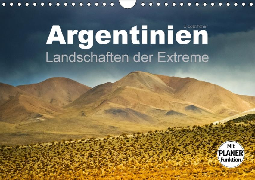 Argentinien - Landschaften der Extreme (Wandkalender 2017 DIN A4 quer) - Coverbild
