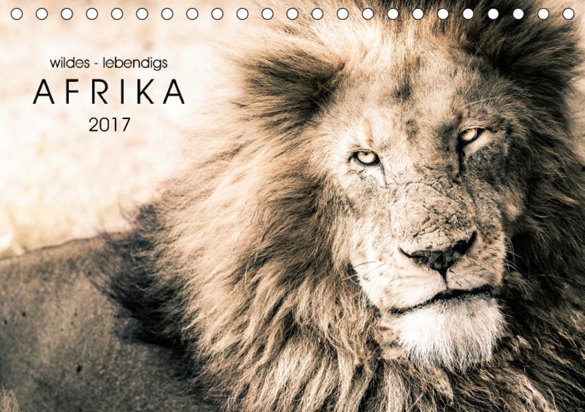 wildes - lebendiges AFRIKA (Tischkalender 2017 DIN A5 quer) - Coverbild