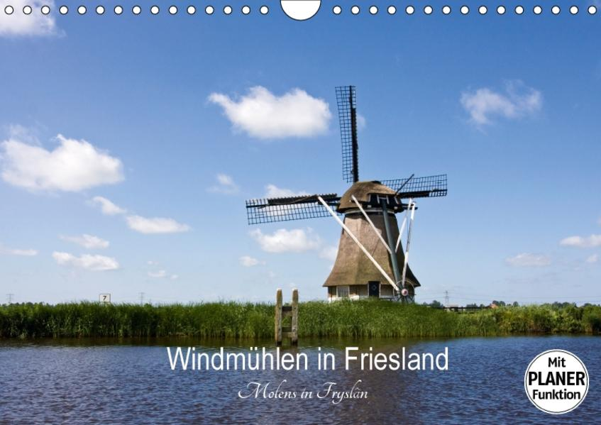 Windmühlen in Friesland - Molens in Fryslan (Wandkalender 2017 DIN A4 quer) - Coverbild