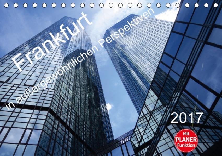 Frankfurt in außergewöhnlichen Perspektiven (Tischkalender 2017 DIN A5 quer) - Coverbild