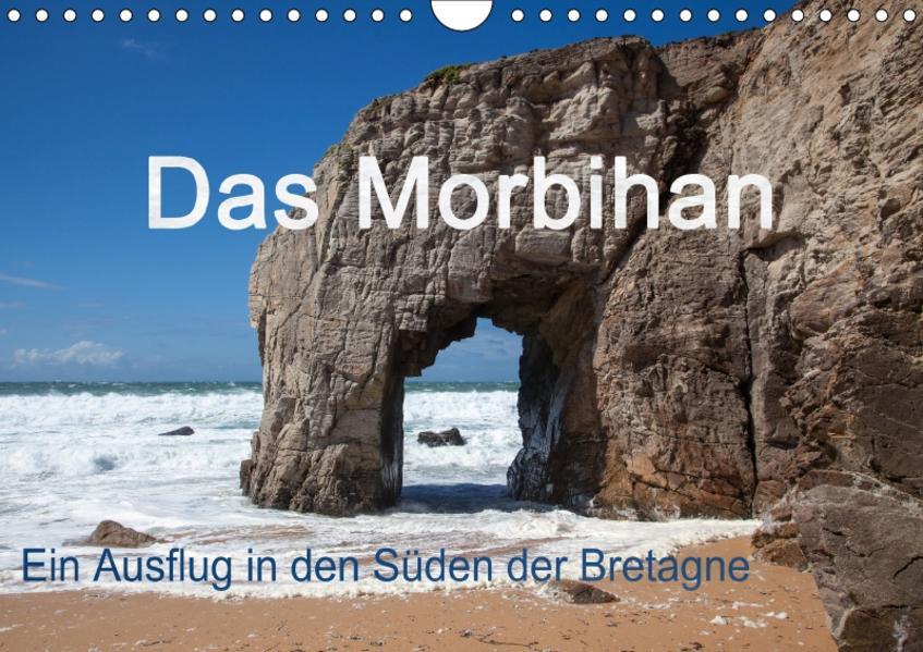 Das Morbihan - ein Ausflug in den Süden der Bretagne (Wandkalender 2017 DIN A4 quer) - Coverbild