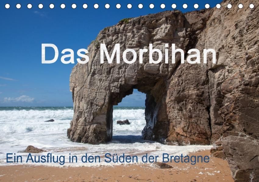 Das Morbihan - ein Ausflug in den Süden der Bretagne (Tischkalender 2017 DIN A5 quer) - Coverbild