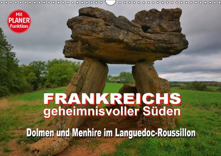 Frankreichs geheimnisvoller Süden - Dolmen und Menhire im Languedoc-Roussillon (Wandkalender 2017 DIN A3 quer) - Coverbild