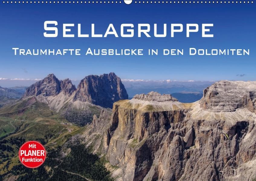Sellagruppe - Traumhafte Ausblicke in den Dolomiten (Wandkalender 2017 DIN A2 quer) - Coverbild