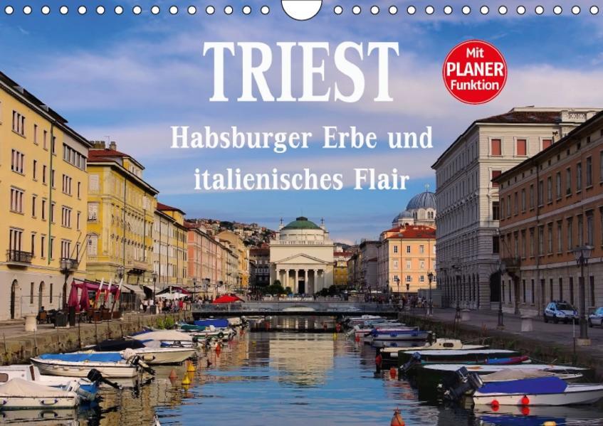 Triest - Habsburger Erbe und italienisches Flair (Wandkalender 2017 DIN A4 quer) - Coverbild