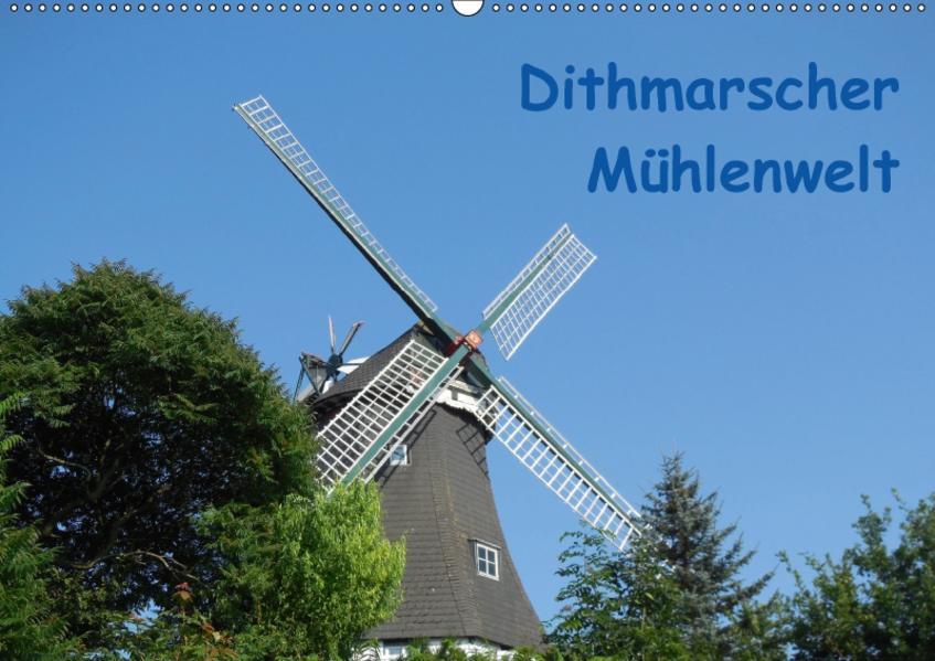 Dithmarscher Mühlenwelt (Wandkalender 2017 DIN A2 quer) - Coverbild