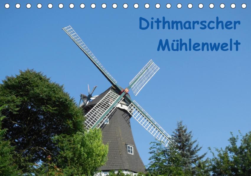 Dithmarscher Mühlenwelt (Tischkalender 2017 DIN A5 quer) - Coverbild