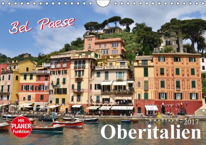 Bel Paese Oberitalien (Wandkalender 2017 DIN A4 quer) - Coverbild