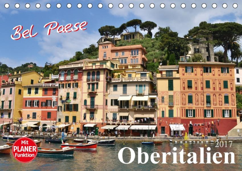 Bel Paese Oberitalien (Tischkalender 2017 DIN A5 quer) - Coverbild