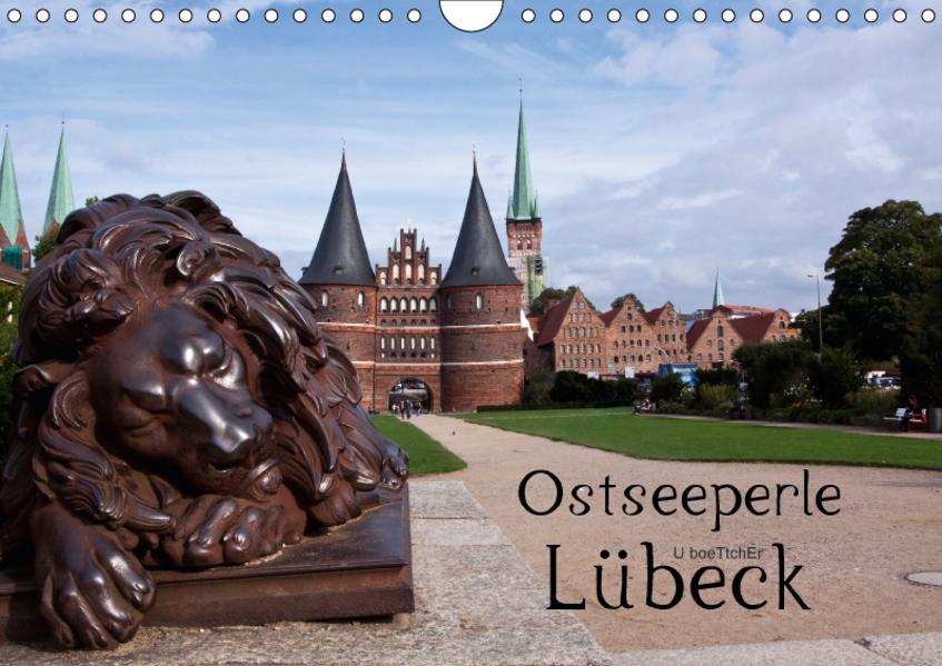 Ostseeperle Lübeck (Wandkalender 2017 DIN A4 quer) - Coverbild