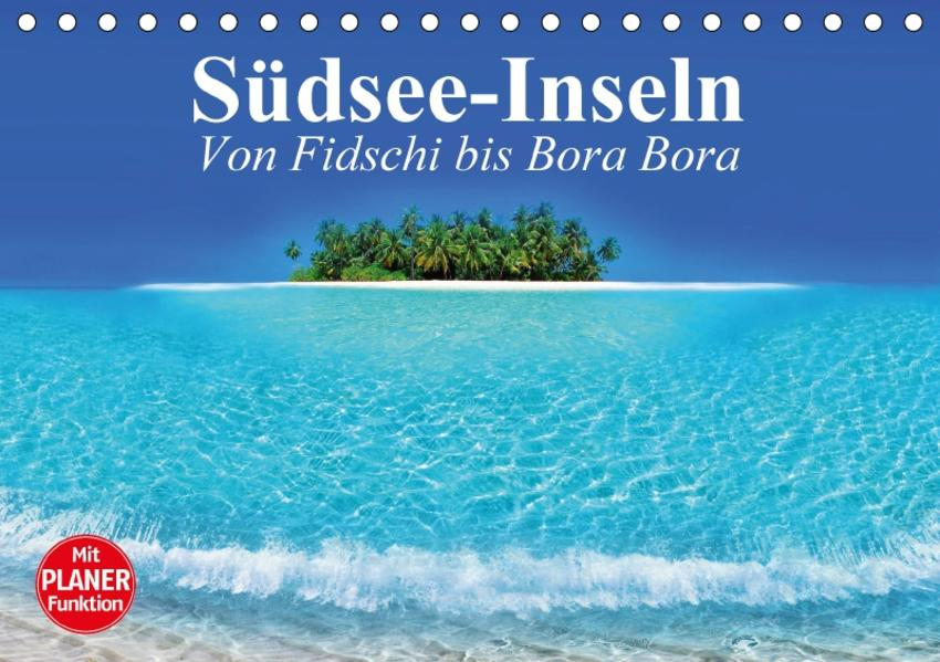 Südsee-Inseln. Von Fidschi bis Bora Bora (Tischkalender 2017 DIN A5 quer) - Coverbild