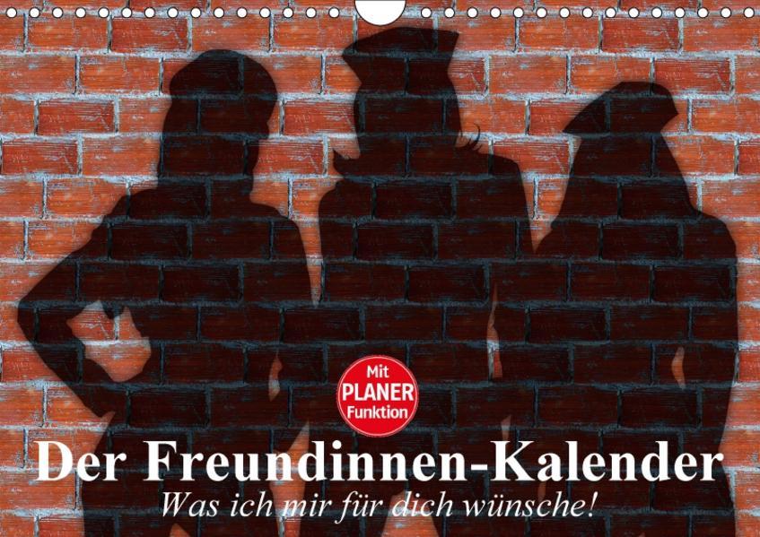 Der Freundinnen-Kalender. Was ich mir für dich wünsche! (Wandkalender 2017 DIN A4 quer) - Coverbild
