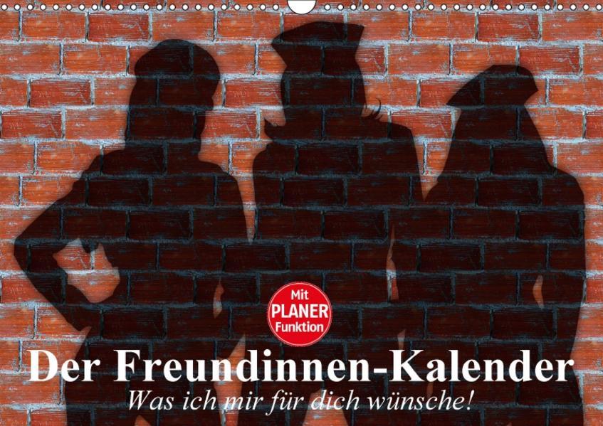 Der Freundinnen-Kalender. Was ich mir für dich wünsche! (Wandkalender 2017 DIN A3 quer) - Coverbild