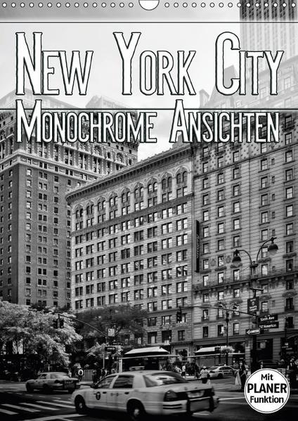NEW YORK CITY Monochrome Ansichten (Wandkalender 2017 DIN A3 hoch) - Coverbild