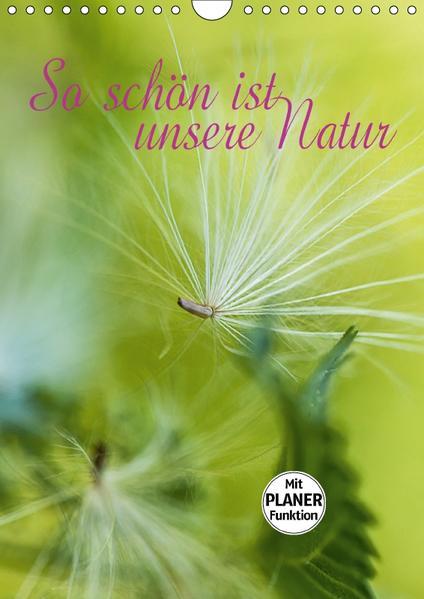 So schön ist unsere Natur (Wandkalender 2017 DIN A4 hoch) - Coverbild