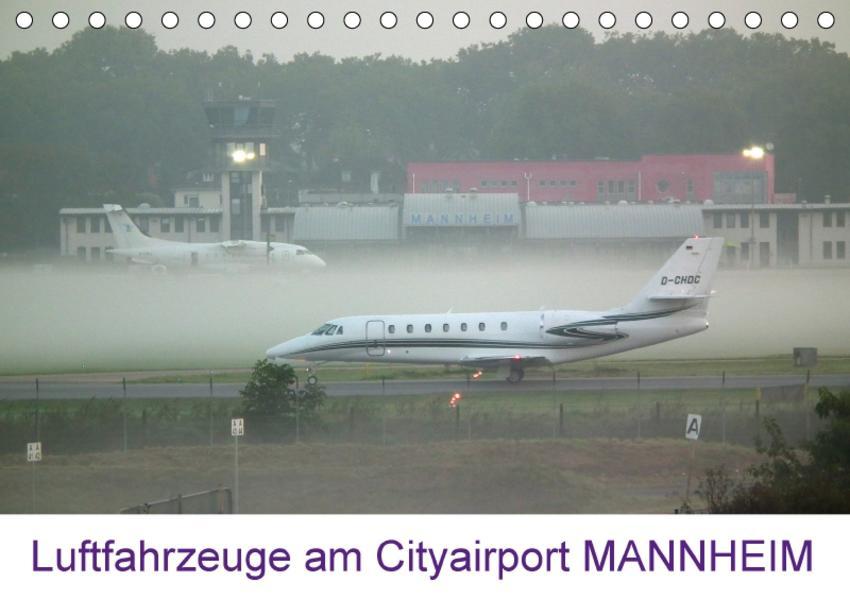 Luftfahrzeuge am Cityairport MANNHEIM (Tischkalender 2017 DIN A5 quer) - Coverbild