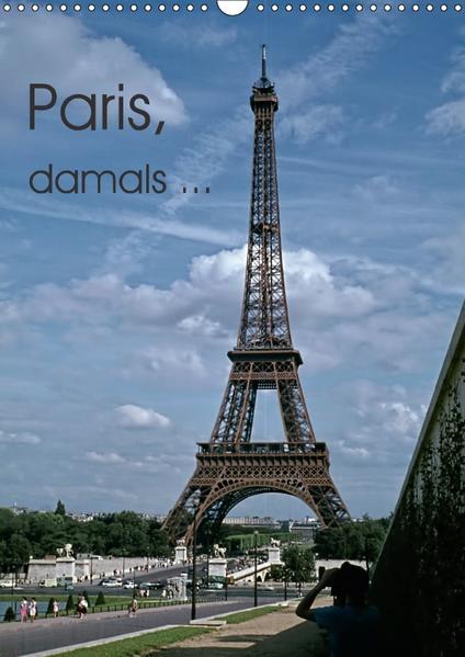 Paris, damals ... (Wandkalender 2017 DIN A3 hoch) - Coverbild