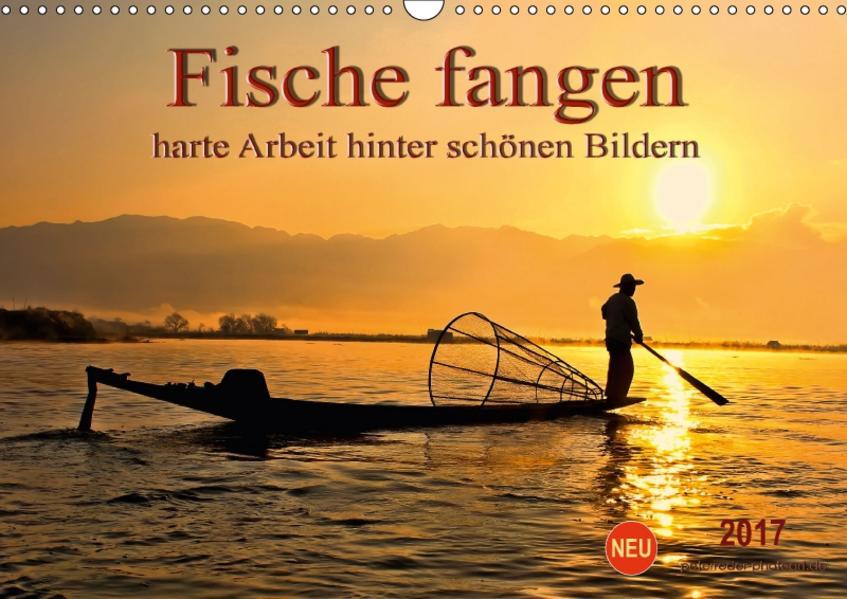 Fische fangen - harte Arbeit hinter schönen Bildern (Wandkalender 2017 DIN A3 quer) - Coverbild