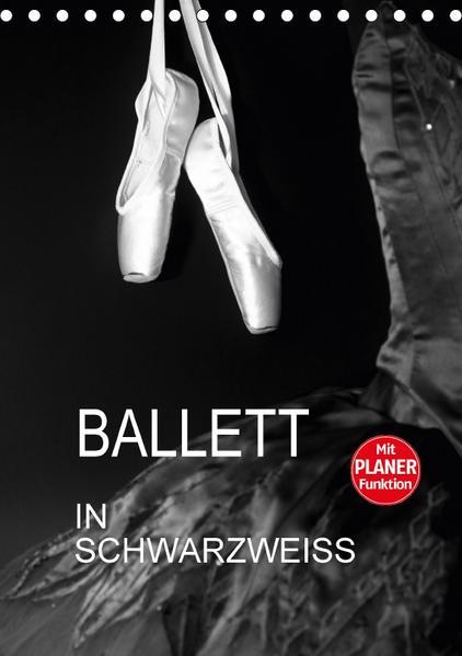 Ballett in Schwarzweiss (Tischkalender 2017 DIN A5 hoch) - Coverbild