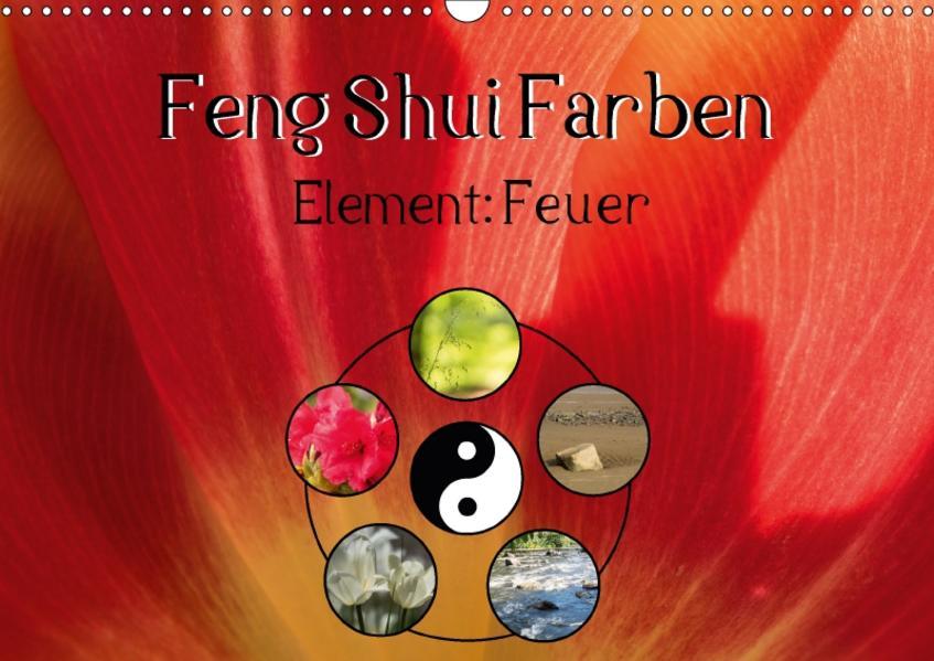 Feng Shui Farben - Element Feuer (Wandkalender 2017 DIN A3 quer) - Coverbild
