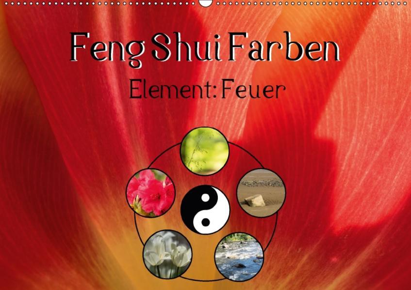 Feng Shui Farben - Element Feuer (Wandkalender 2017 DIN A2 quer) - Coverbild