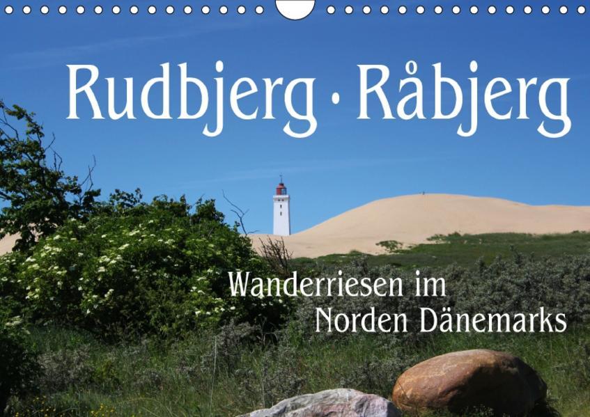 Rudbjerg und Råbjerg, Wanderriesen im Norden Dänemarks (Wandkalender 2017 DIN A4 quer) - Coverbild