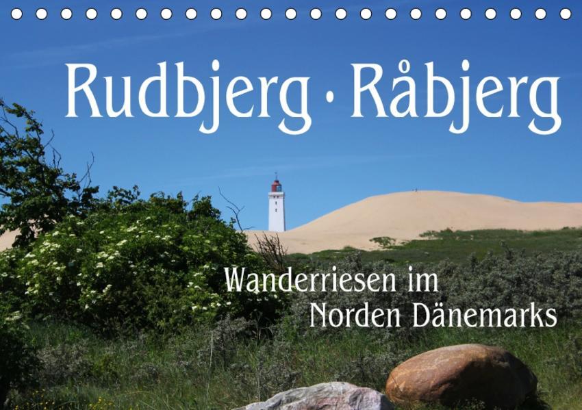 Rudbjerg und Råbjerg, Wanderriesen im Norden Dänemarks (Tischkalender 2017 DIN A5 quer) - Coverbild