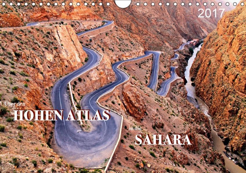 Über den HOHEN ATLAS in die SAHARA (Wandkalender 2017 DIN A4 quer) - Coverbild