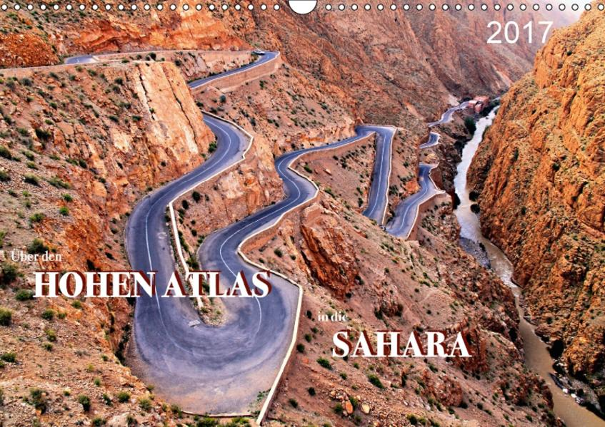 Über den HOHEN ATLAS in die SAHARA (Wandkalender 2017 DIN A3 quer) - Coverbild