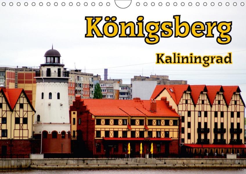 Königsberg - Kaliningrad (Wandkalender 2017 DIN A4 quer) - Coverbild