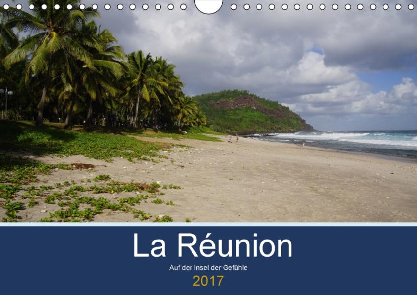 La Réunion - Auf der Insel der Gefühle (Wandkalender 2017 DIN A4 quer) - Coverbild