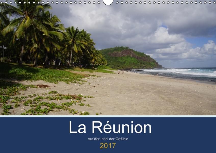 La Réunion - Auf der Insel der Gefühle (Wandkalender 2017 DIN A3 quer) - Coverbild