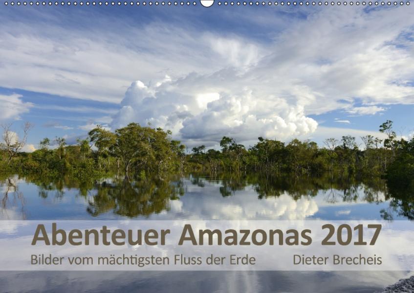Abenteuer Amazonas 2017 (Wandkalender 2017 DIN A2 quer) - Coverbild