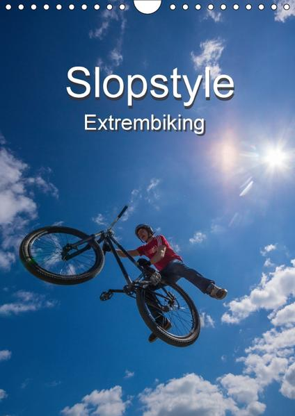Slopestyle Extrembiking (Wandkalender 2017 DIN A4 hoch) - Coverbild