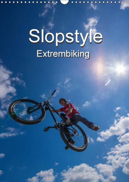 Slopestyle Extrembiking (Wandkalender 2017 DIN A3 hoch) - Coverbild