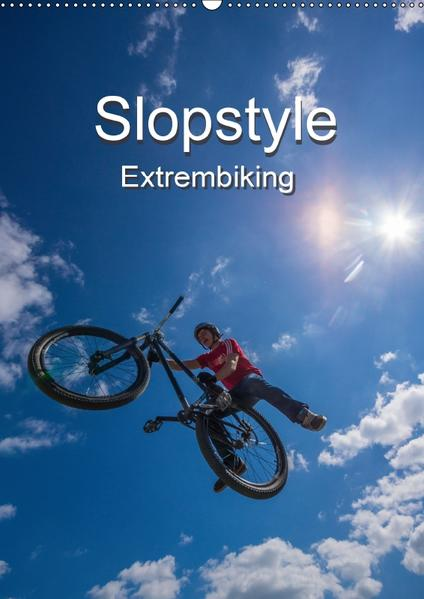 Slopestyle Extrembiking (Wandkalender 2017 DIN A2 hoch) - Coverbild