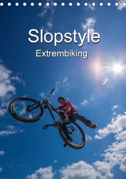 Slopestyle Extrembiking (Tischkalender 2017 DIN A5 hoch) - Coverbild