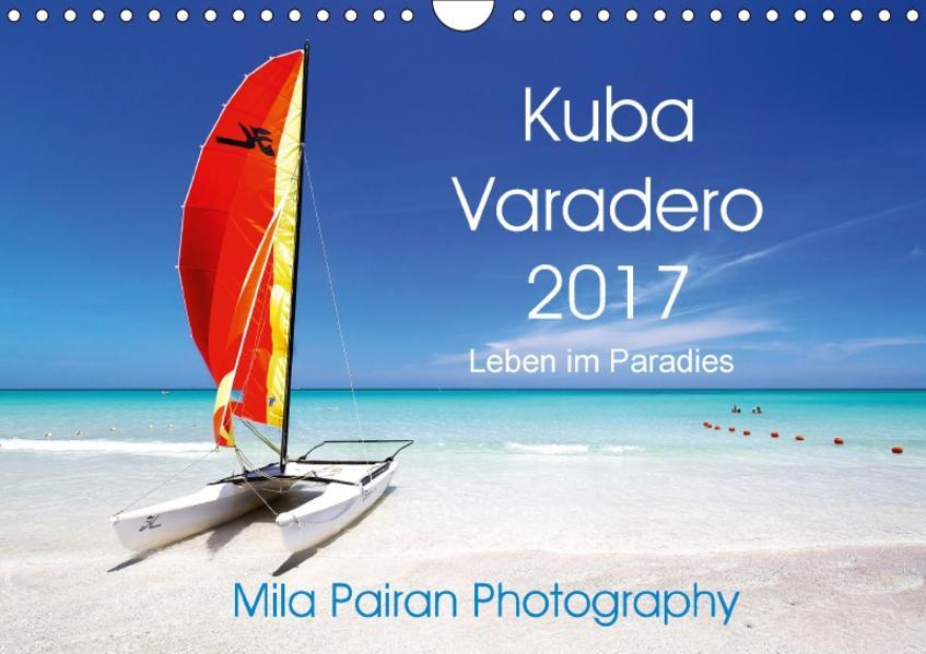 Kuba Varadero 2017 Leben im Paradies (Wandkalender 2017 DIN A4 quer) - Coverbild