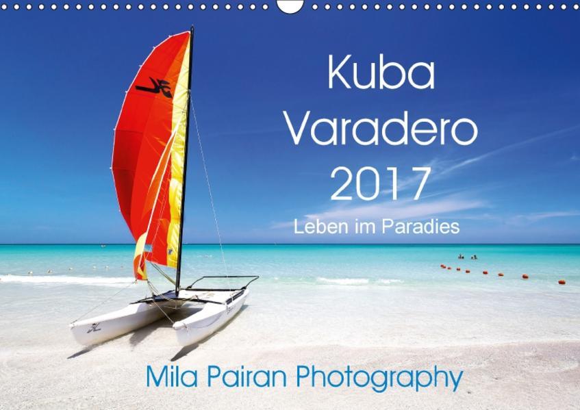 Kuba Varadero 2017 Leben im Paradies (Wandkalender 2017 DIN A3 quer) - Coverbild
