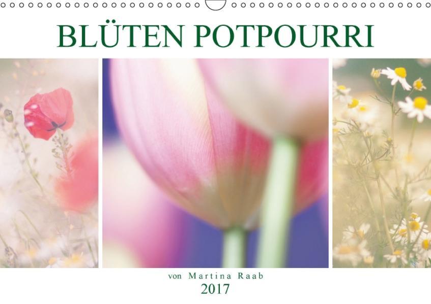 Blüten Potpourri (Wandkalender 2017 DIN A3 quer) - Coverbild