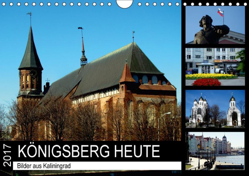 KÖNIGSBERG HEUTE - Bilder aus Kaliningrad (Wandkalender 2017 DIN A4 quer) - Coverbild