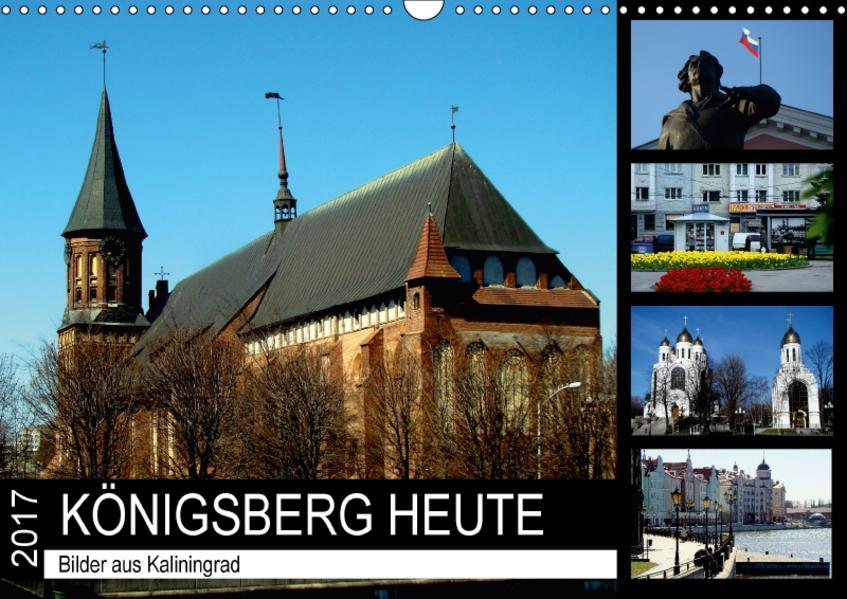 KÖNIGSBERG HEUTE - Bilder aus Kaliningrad (Wandkalender 2017 DIN A3 quer) - Coverbild