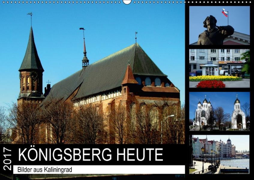 KÖNIGSBERG HEUTE - Bilder aus Kaliningrad (Wandkalender 2017 DIN A2 quer) - Coverbild