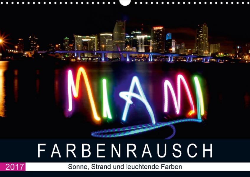 Farbenrausch in Miami Beach (Wandkalender 2017 DIN A3 quer) - Coverbild