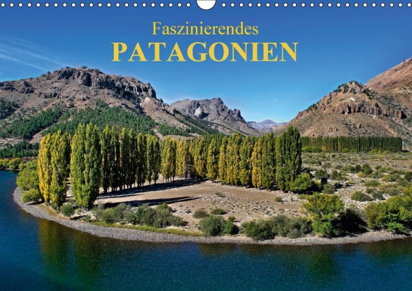 Faszinierendes Patagonien (Wandkalender 2017 DIN A3 quer) - Coverbild